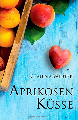Claudia Winter: Aprikosenküsse