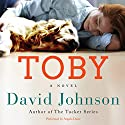 Toby: A Novel Audiobook by David Johnson Narrated by Angela Dawe