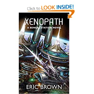 Xenopath (Bengal Station Novels) Eric Brown