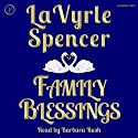 Family Blessings Audiobook by LaVyrle Spencer Narrated by Barbara Rush