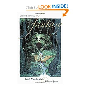 A Short History of Fantasy (Popular culture) by Farah Mendlesohn and Edward James