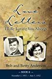 Love Letters: I'll Be Loving You Always (Bob and Betty Letters) (Volume 2) (1484870239) by Anderson, Bob