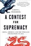 A Contest for Supremacy: China, Ameri...