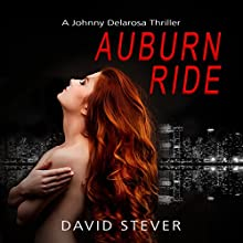 Auburn Ride: A Johnny Delarosa Thriller Audiobook by David Stever Narrated by Bill Lord