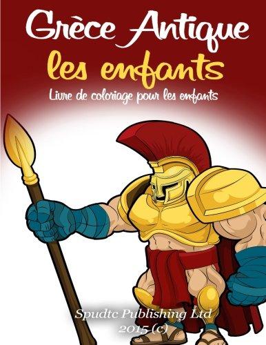 Grèce Antique les enfants: Livre de coloriage pour les enfants