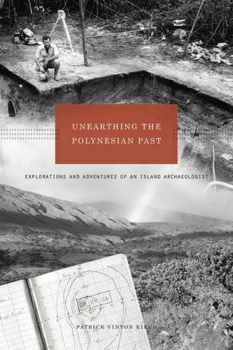 Unearthing the Polynesian Past: Explorations and Adventures of an Island Archaeologist PDF