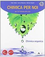 Chimica per noi. Vol. unico: Chimica organica-Laboratorio e attività. Con espansione online. Per i Licei e gli Ist. magistrali. Con DVD-ROM
