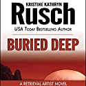 Buried Deep: A Retrieval Artist Novel Audiobook by Kristine Kathryn Rusch Narrated by Jay Snyder