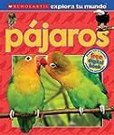 Scholastic Explora tu Mundo: P�jaros:...