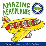 Tony MITTON Amazing Aeroplanes: Amazing Machines 1