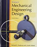 Shigley's Mechanical Engineering Design: Written by Richard Budynas, 2010 Edition, (9th Edition) Publisher: McGraw-Hill Science/Engineering/Mat [Hardcover]