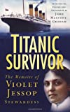 Titanic Survivor: The Memoirs Of Violet Jessop, Stewardess