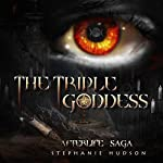 The Triple Goddess: Afterlife Saga, Book 3 | Stephanie Hudson