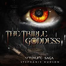 The Triple Goddess: Afterlife Saga, Book 3 Audiobook by Stephanie Hudson Narrated by Rebecca Rainsford