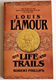 Louis LAmour: His Life and Trails