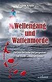 Image of Wellengang und Wattenmorde -  Sylt, Amrum, Föhr, Pellworm, Nordstrand, Helgoland: Die mörderische Vergangenheit der Nordfriesischen Inseln