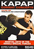 KAPAP Combat Concepts Vol. 1: Martial Arts of The Isreali Special Forces - Principles and Conditioning
