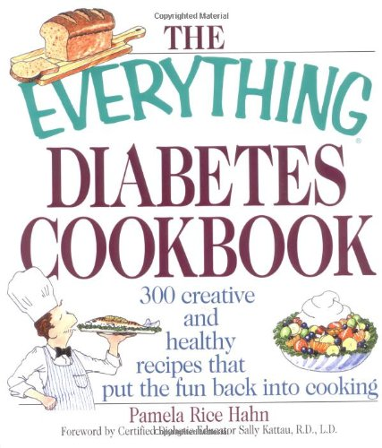 The Everything Diabetes Cookbook: 300 Creative And Healthy Recipes That Put The Fun Back Into Cooking front-227177