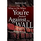What To Do When Your're Backed Against The Wall