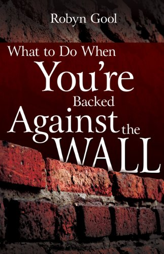 What To Do When Your're Backed Against The Wall, Robyn Gool