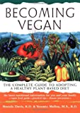 img - for Becoming Vegan: The Complete Guide to Adopting a Healthy Plant-Based Diet book / textbook / text book