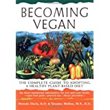 Becoming Vegan: The Complete Guide to Adopting a Healthy Plant-Based Diet ~ Brenda Davis