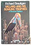 Willard and His Bowling Trophies (Picador Books) (033025250X) by Brautigan, Richard