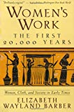 Women s Work: The First 20,000 Years - Women, Cloth, and Society in Early Times