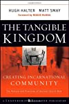 The Tangible Kingdom: Creating Incarnational Community (J-B Leadership Network Series)