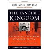 The Tangible Kingdom: Creating Incarnational Community ~ Hugh Halter