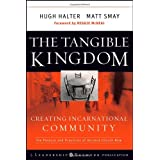 The Tangible Kingdom: Creating Incarnational Communityby Hugh Halter