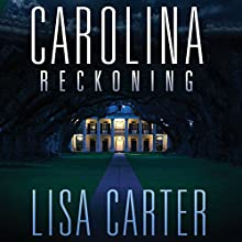 Carolina Reckoning (       UNABRIDGED) by Lisa Carter Narrated by Lisa Stathoplos