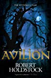 Robert Holdstock Avilion (Mythago Wood 7)