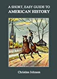 A Short, Easy Guide to American History