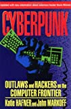 Cyberpunk: Outlaws and Hackers on the Computer Frontier (0684818620) by Markoff, John