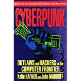 CYBERPUNK: Outlaws and Hackers on the Computer Frontier, Revised ~ Katie Hafner