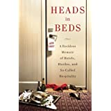 Heads in Beds: A Reckless Memoir of Hotels, Hustles, and So-Called Hospitality