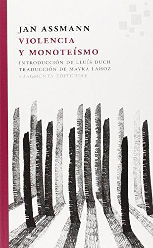 Violencia Y Monoteísmo (Fragmentos)