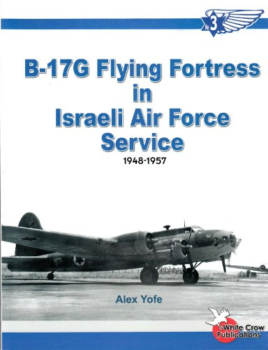 B-17 G Flying Fortress in Israeli Air Force Service 1948-1957