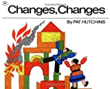 img - for Changes, Changes (Aladdin Picture Books) book / textbook / text book