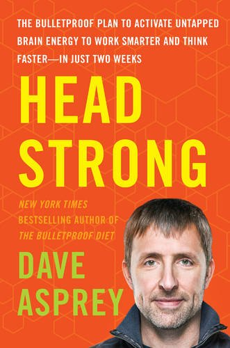 head-strong-the-bulletproof-plan-to-activate-untapped-brain-energy-to-work-smarter-and-think-faster-