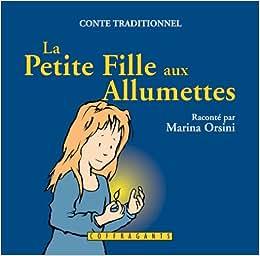 La petite fille aux allumettes (French Edition): Marina Orsini