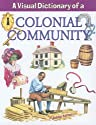 A Visual Dictionary of a Colonial Community (Crabtree Visual Dictionaries)