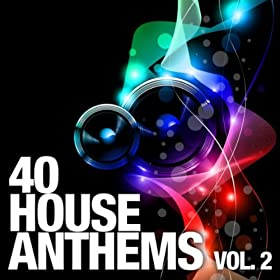40 house anthems vol 2 various artists mp3 for Alex kunnari lifter maison dragen remix