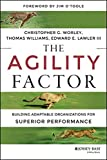 img - for The Agility Factor: Building Adaptable Organizations for Superior Performance book / textbook / text book