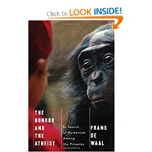 The Bonobo and the Atheist In Search of Humanism Among the Primates - Frans de Waal