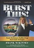 Burst This!: Frank McKinney's Bubble Proof Real Estate Strategies