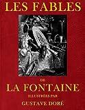 img - for Les Fables de Jean de La Fontaine, illustrees par Gustave Dore (French Edition) book / textbook / text book