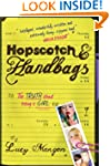 Hopscotch & Handbags: The Truth about...