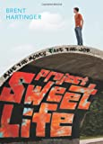 Project Sweet Life (0060824115) by Hartinger, Brent
